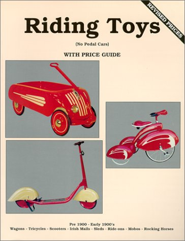 9780895380128: Riding Toys, (No Pedal Cars) Pre 1900 - Early 1900's: Wagons, Tricycles, Scooters, Irish Mails, Sleds, Ride-ons, Mobos, Rocking Horses