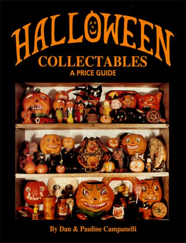 Halloween Collectables: A Price Guide (0895380277) by Dan Campanelli; Pauline Campanelli