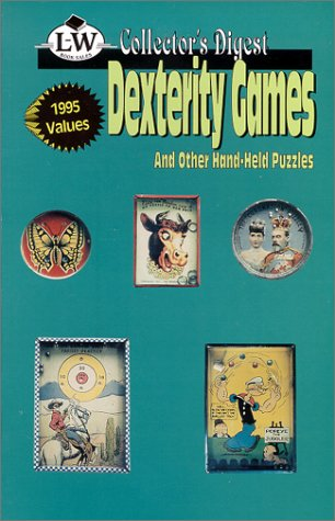 9780895380296: Dexterity Games And Other Hand-Held Puzzles L-Ws Collector's Digest