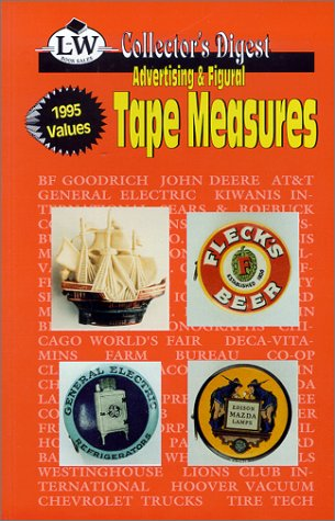 9780895380319: Tape Measures, Advertising & Figural