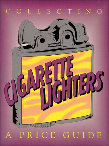 9780895380562: Collecting Cigarette Lighters: A Price Guide