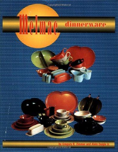 Melmac Dinnerware: Zimmer,Gregory R.;Daigle,Alvin Jr.