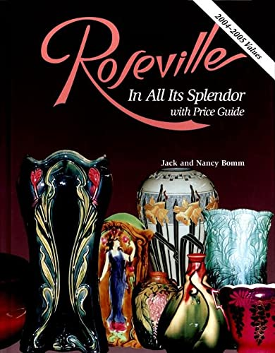 Roseville in All Its Splendor: with Price Guide: Jack Bomm; Nancy Bomm