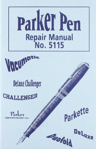 Parker Pen Repair Manual: The Parker Pen Company