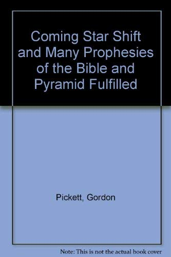 9780895400871: Coming Star Shift and Many Prophesies of the Bible and Pyramid Fulfilled