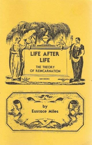 Life After Life: The Theory of Reincarnation