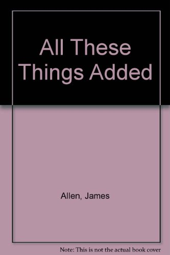 9780895401298: All These Things Added