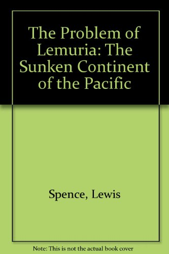 9780895401946: The Problem of Lemuria: The Sunken Continent of the Pacific