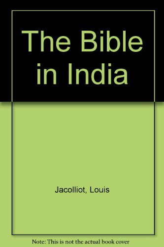 The Bible in India: Jacolliot, Louis