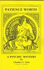 9780895403087: Patience Worth: A Psychic Mystery