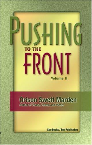 Pushing to the Front, Vol. II: Marden, Orison Swett