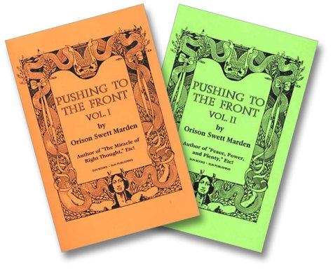 Pushing to the Front: Two Volumes: Marden, Orison Swett