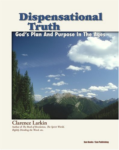 9780895403889: Dispensational Truth or God's Plan and Purpose in the Ages
