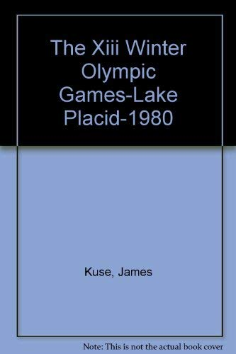 9780895420138: The Xiii Winter Olympic Games-Lake Placid-1980