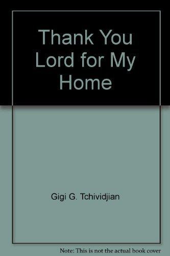 Thank You Lord for My Home: Tchividjian, Gigi