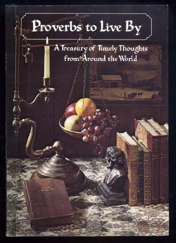 9780895421449: Proverbs To Live By: A Treasury of Timely Thoughts from Around the World