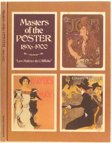 9780895450128: Masters of the Posters 1896-1900: Les Maitres Del'Affiche
