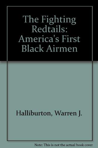 The Fighting Redtails: America's First Black Airmen: Halliburton, Warren J.