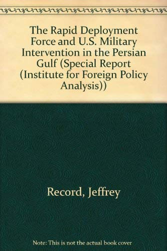Rapid Deployment Force and U.S. Military Intervention: Record, Jeffrey