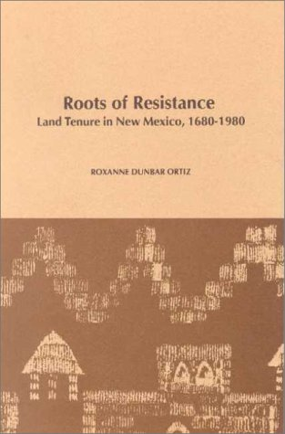 9780895510501: Roots of Resistance: Land Tenure in New Mexico, 1680-1980 (Monograph (University of California, Los Angeles. Chicano Studies Research Center. Publications), No. 10.)