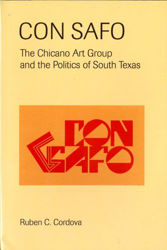 9780895511218: Con Safo: The Chicano Art Group and the Politics of South Texas