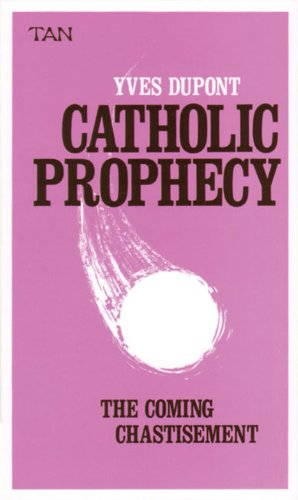 9780895550156: Catholic Prophecy: The Coming Chastisement