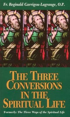 9780895550170: The Three Conversions of the Spiritual Life