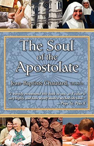 The Soul of the Apostolate: Jean-Baptiste Chautard