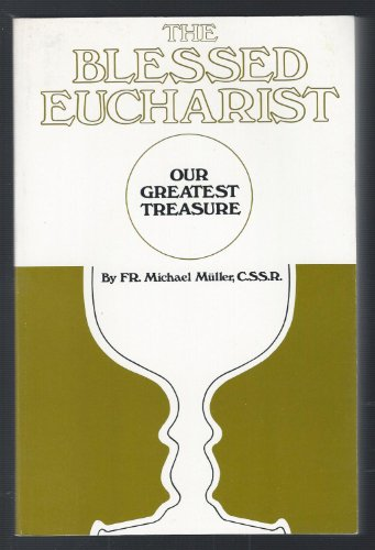 9780895550408: Blessed Eucharist: Our Greatest Treasure