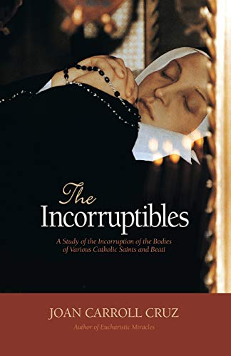 9780895550668: The Incorruptibles: A Study of the Incorruption of the Bodies of Various Catholic Saints and Beati