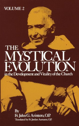 Mystical Evolution in the Development and Vitality of the Church: Arintero O.P., Rev. Fr. John
