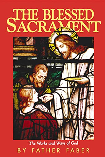 9780895550774: The Blessed Sacrament: The Works and Ways of God