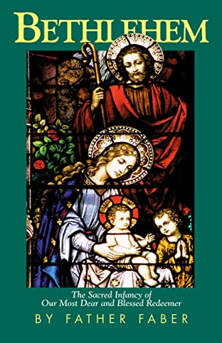 9780895550804: Bethlehem: The Sacred Infancy of Our Most Dear and Blessed Redeemer