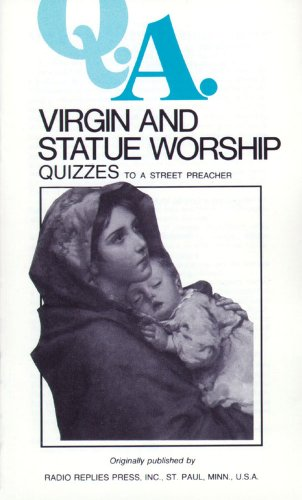 9780895551078: Virgin and Statue Worship Quizzes: Quizzes to a Street Preacher