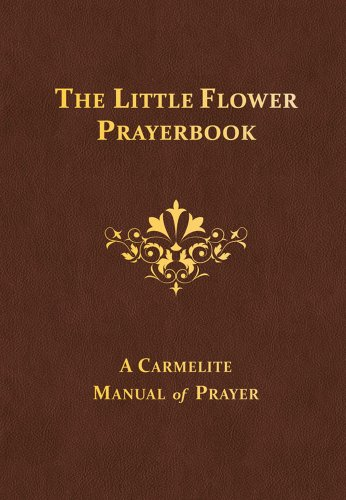 The Little Flower Prayerbook: A Carmelite Manual of Prayer (Hardcover)