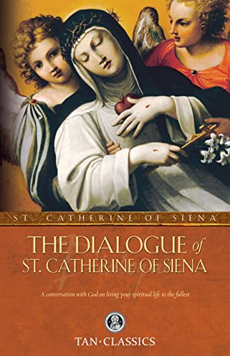 9780895551498: The Dialogue of St. Catherine Of Siena: A Conversation with God on Living Your Spiritual Life to the Fullest (Tan Classics)