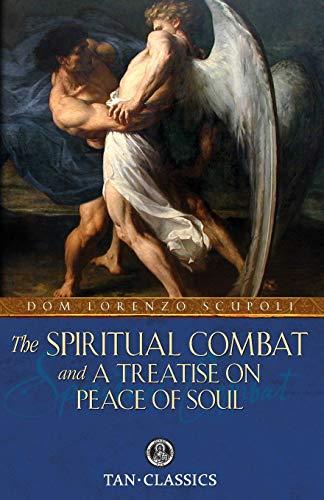 The Spiritual Combat and a Treatise on Peace of Soul (Tan Classics): Scupoli, Dom Lorenzo