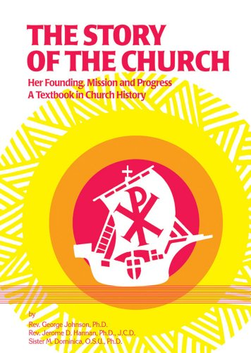 9780895551566: The Story of the Church: Her Founding, Mission and Progress: A Textbook in Church History