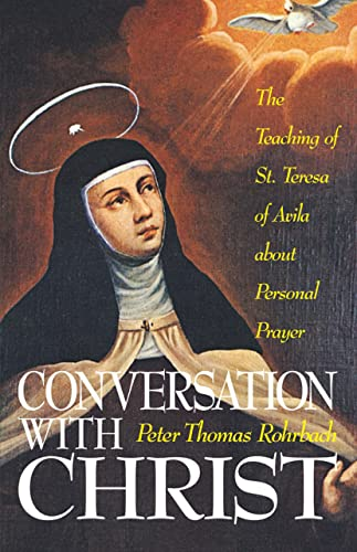 9780895551801: Conversation With Christ: The Teaching of St. Teresa of Avila About Personal Prayer