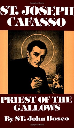 St. Joseph Cafasso: Priest of the Gallows (0895551942) by Bosco, St. John