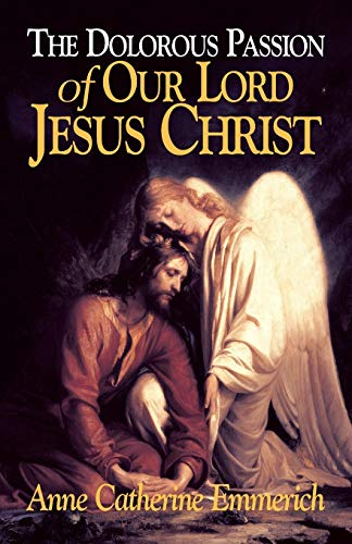9780895552105: Dolorous Passion of Our Lord Jesus Christ