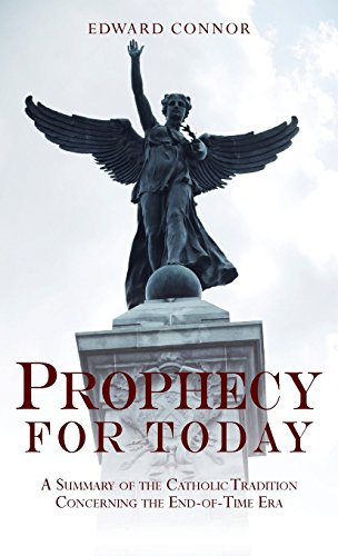 9780895552129: Prophecy For Today: A Summary of the Catholic Tradition Concerning the End-Of-Time Era