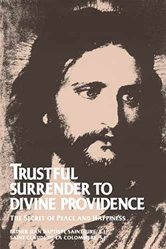 Trustful Surrender to Divine Providence: The Secret: Father Jean Baptiste