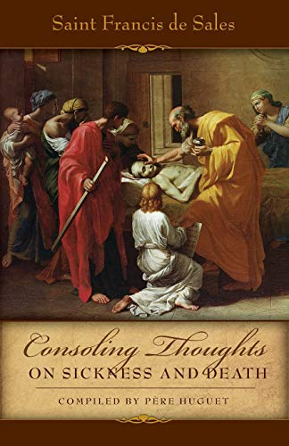 9780895552181: Consoling Thoughts On Sickness and Death (Consoling Thoughts of St. Francis De Sales)