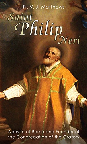 9780895552372: Saint Philip Neri: Apostle of Rome and Founder of the Congregation of the Oratory