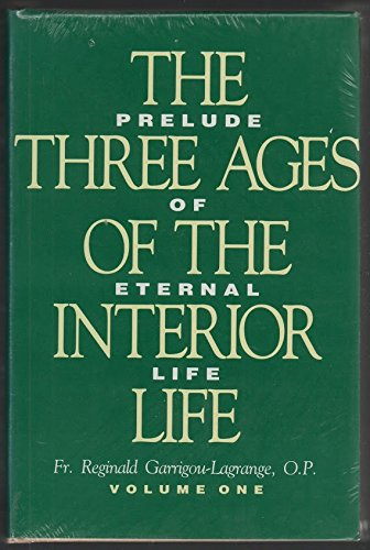 9780895552471: The Three Ages of the Interior Life: Prelude of Eternal Life (2 Volume Set)