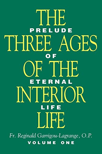 Three Ages of the Interior Life -: Reginald Garrigou-Lagrange