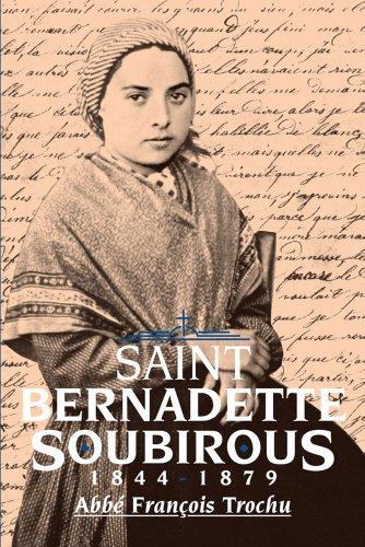 9780895552532: Saint Bernadette Soubirous: 1844 - 1879