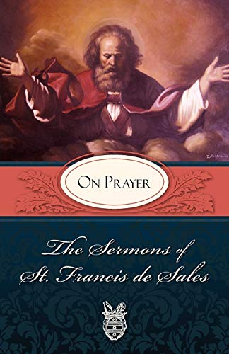 9780895552587: Sermons of St. Francis de Sales on Prayer