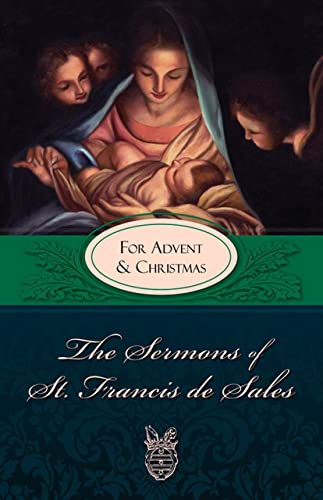 The Sermons of St. Francis de Sales for Advent & Christmas: St Francis de Sales; Editor-Lewis S...